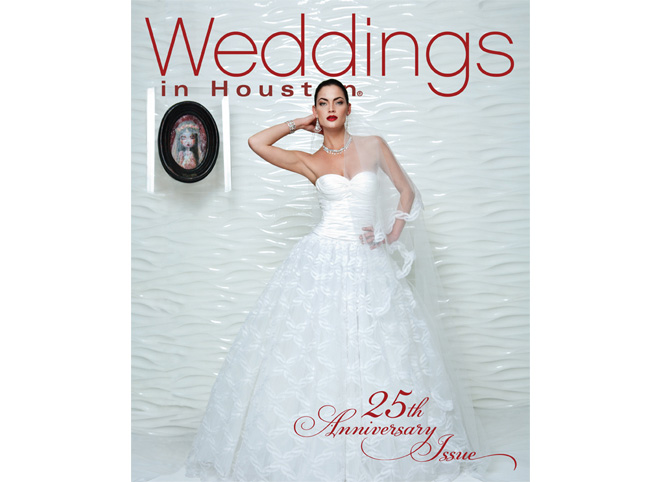 Weddings in Houston 25th Anniversary Issue
