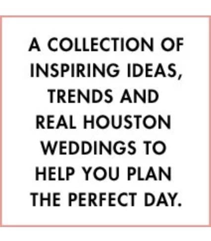 Houston Wedding Planning Blog - Inspiration