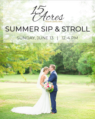 15 acres, open house, sip and stroll, event, bride and groom